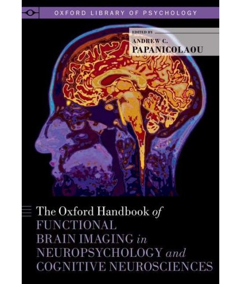 Oxford Handbook of Functional Brain Imaging in Neuropsychology and Cognitive Neurosciences (Hardcover) - image 1 of 1