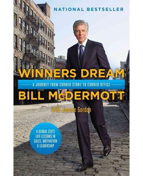 Winners Dream : A Journey from Corner Store to Corner Office (Hardcover) (Bill McDermott) - image 1 of 1