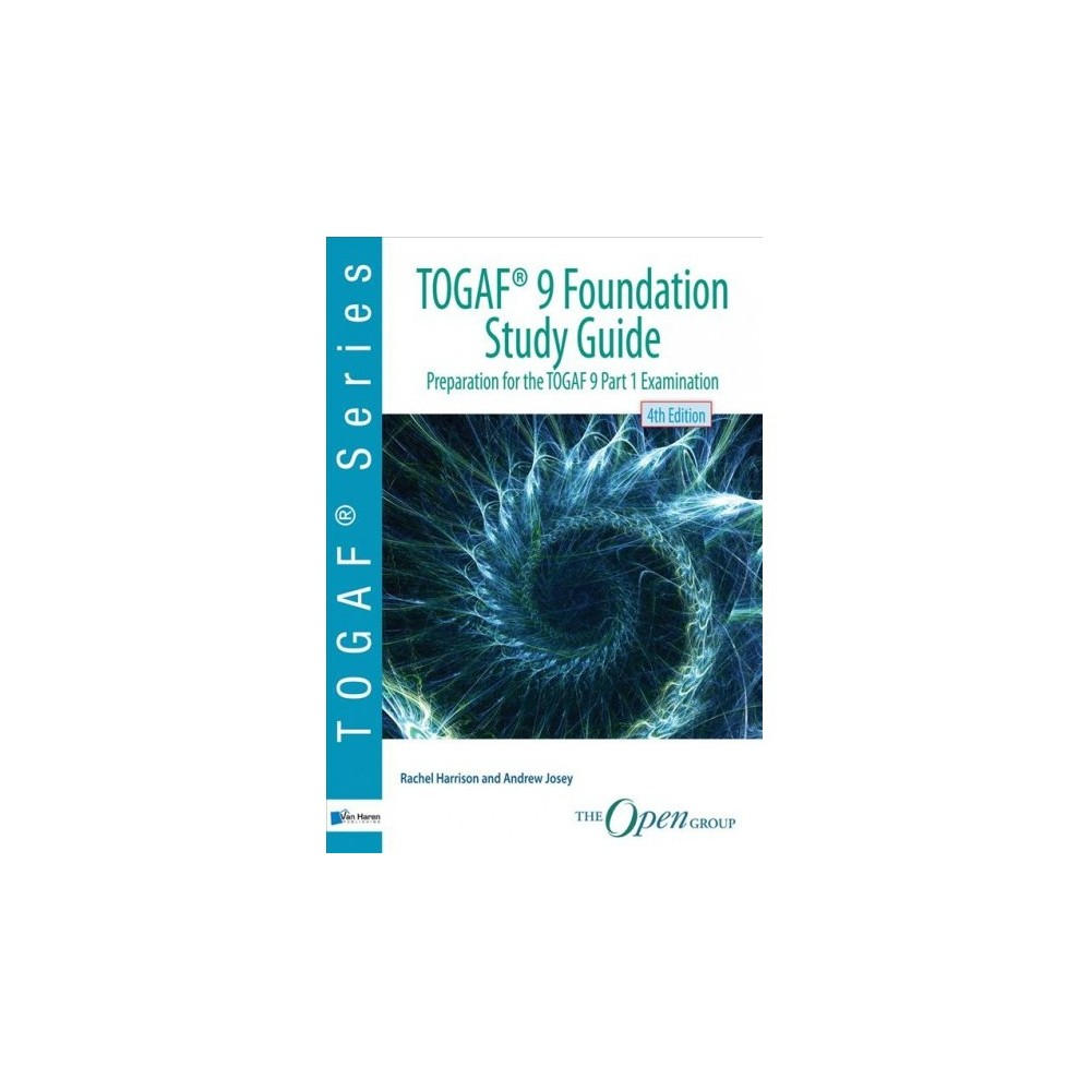 Togaf 9 Foundation - 4 Stg by Rachel Harrison & Andrew Josey (Paperback)