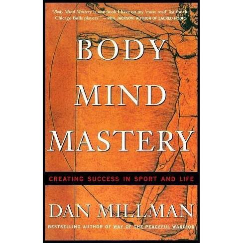 Body Mind Mastery - (Millman, Dan) 3 Edition by  Dan Millman (Paperback) - image 1 of 1
