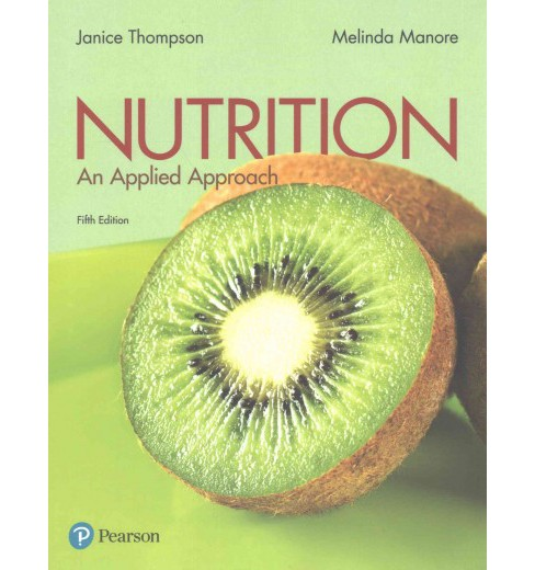 Nutrition : An Applied Approach (Paperback) (Ph.D. Janice Thompson & Ph.D. Melinda Manore) - image 1 of 1