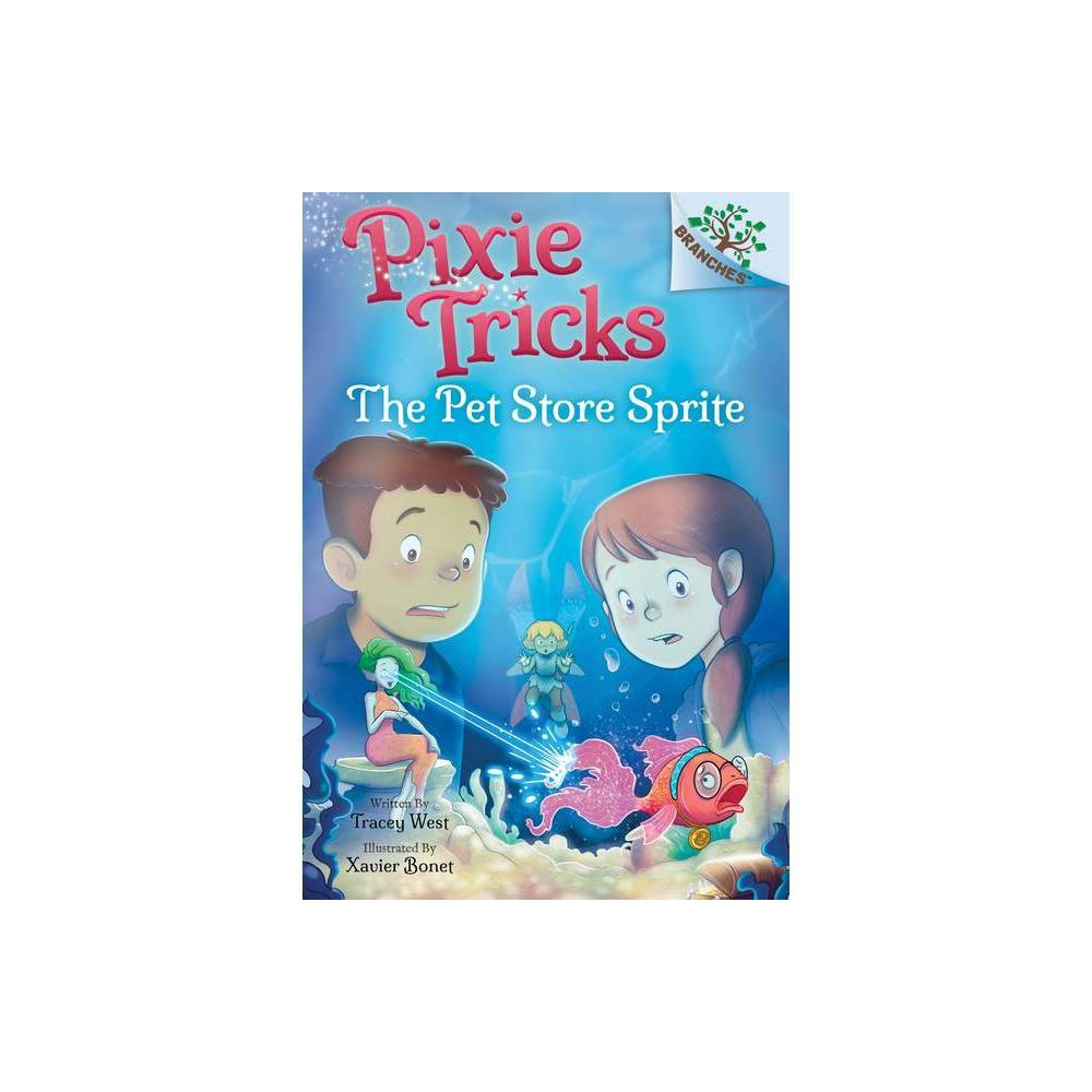 The Pet Store Sprite A Branches Book Pixie Tricks 3 3 By Tracey West Hardcover