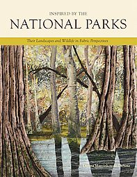 Inspired by the National Parks : Their Landscapes and Wildlife in Fabric Perspectives (Hardcover)(Donna
