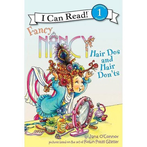 Fancy Nancy: Hair Dos and Hair Don'ts ( I Can Read, Beginning Reading 1) (Paperback) by Jane O'Connor - image 1 of 1