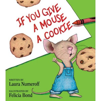 If You Give a Mouse a Cookie (Hardcover)by Laura Numeroff