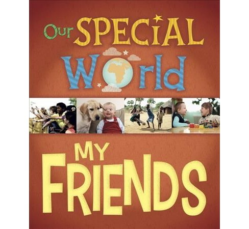 My Friends -  (Our Special World) by Liz Lennon (Hardcover) - image 1 of 1