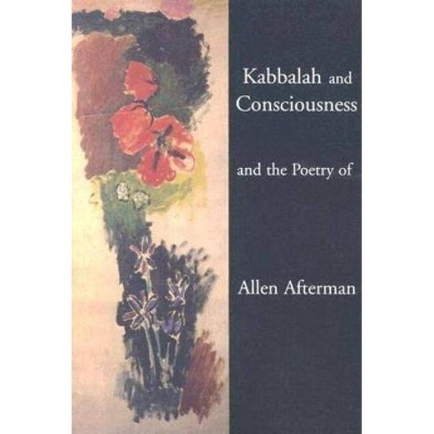 Kabbalah and Consciousness and the Poetry of Allen Afterman - (Paperback) - image 1 of 1