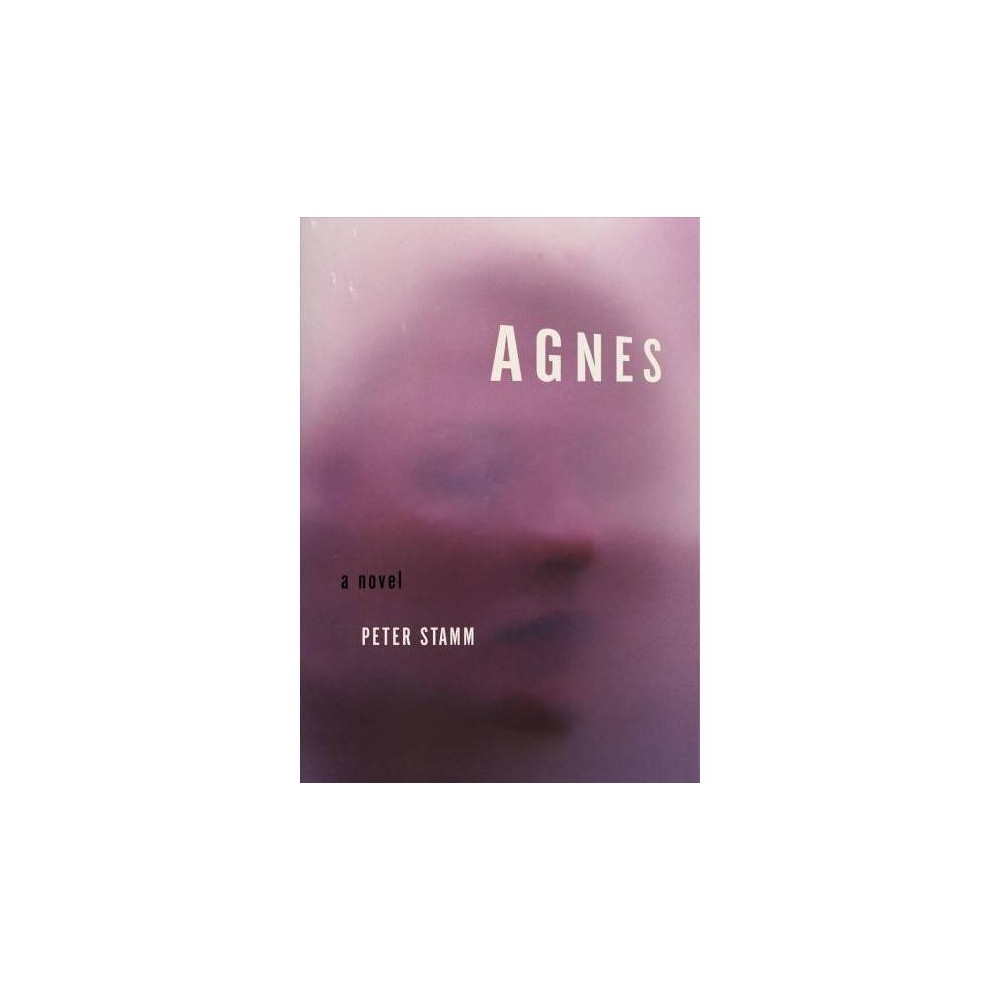 Agnes - by Peter Stamm (Paperback)