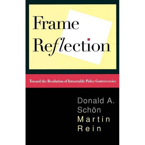 Frame Reflection - by  Donald a Schon & Martin Rein (Paperback) - image 1 of 1