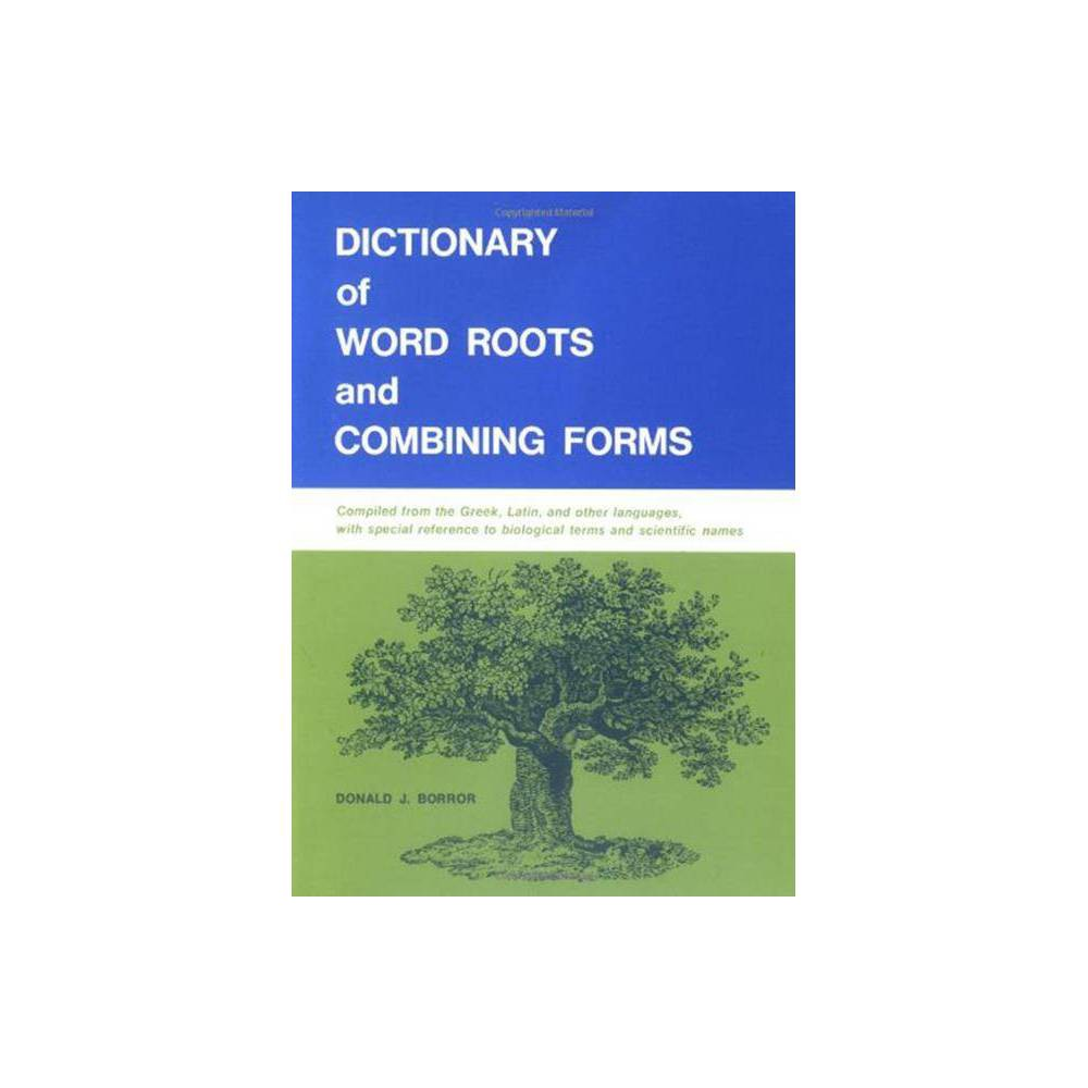 Dictionary Of Word Roots And Combining Forms By Donald J Borror Paperback