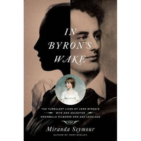 In Byron's Wake - by  Miranda Seymour (Paperback) - image 1 of 1
