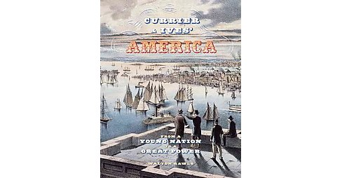 Currier & Ives' America : From a Young Nation to a Great Power (Hardcover) (Walton Rawls) - image 1 of 1