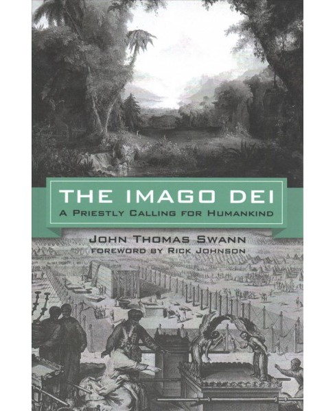Imago Dei : A Priestly Calling for Humankind (Paperback) (John Thomas Swann) - image 1 of 1