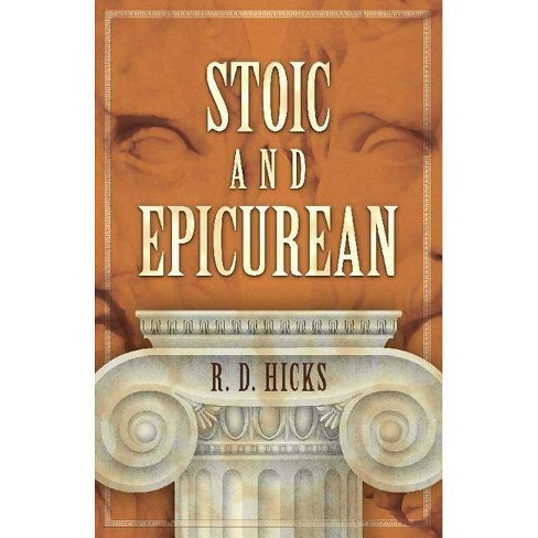 Stoic and Epicurean - by  R D Hicks (Paperback) - image 1 of 1