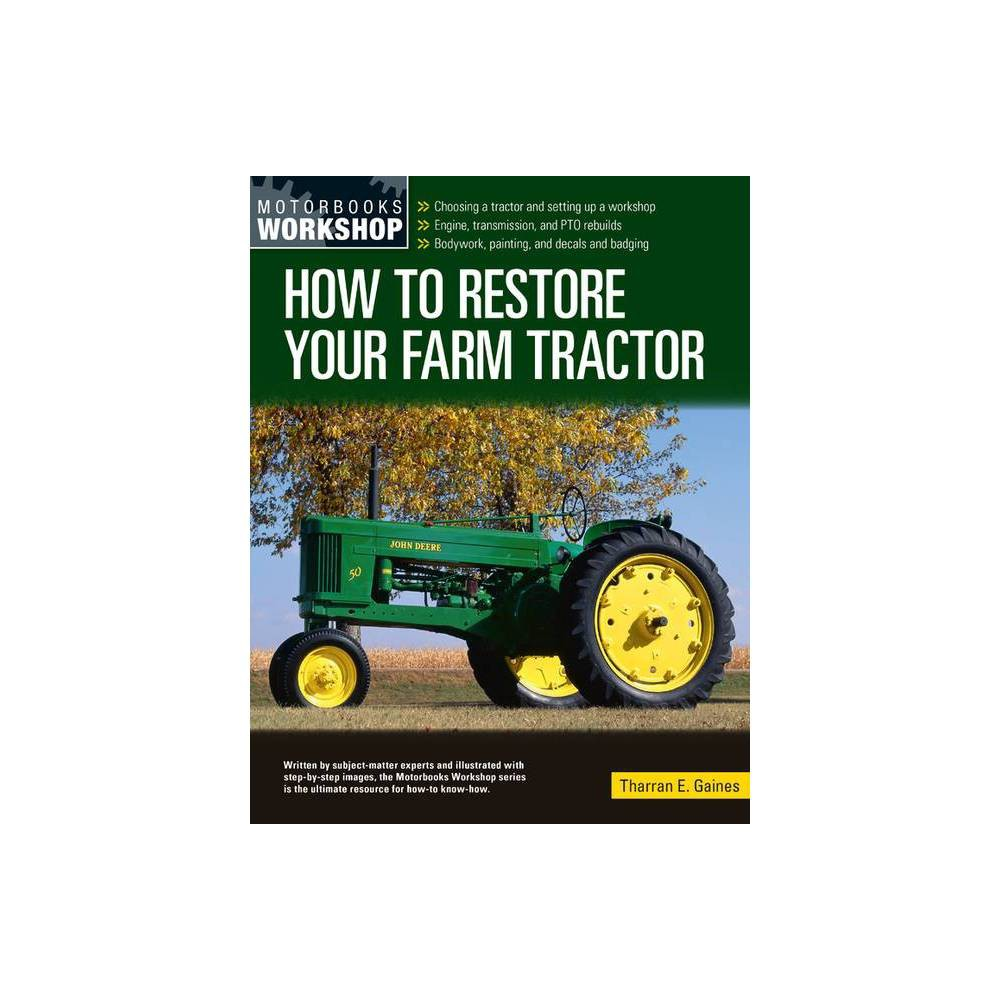 How To Restore Your Farm Tractor Motorbooks Workshop By Tharran E Gaines Paperback