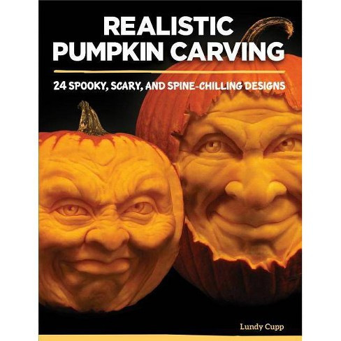 Realistic Pumpkin Carving - by  Lundy Cupp (Paperback) - image 1 of 1