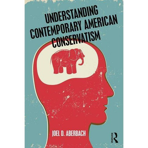 Understanding Contemporary American Conservatism - by  Joel D Aberbach (Paperback) - image 1 of 1