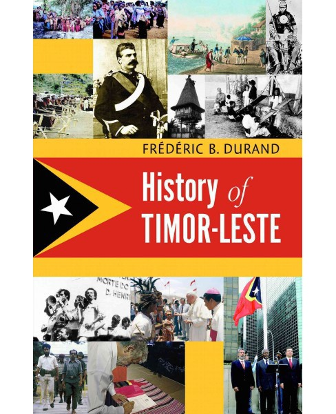 History of Timor-Leste (Paperback) (Frederic B. Durand) - image 1 of 1