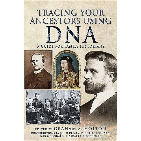 Tracing Your Ancestors Using DNA - (Paperback) - image 1 of 1