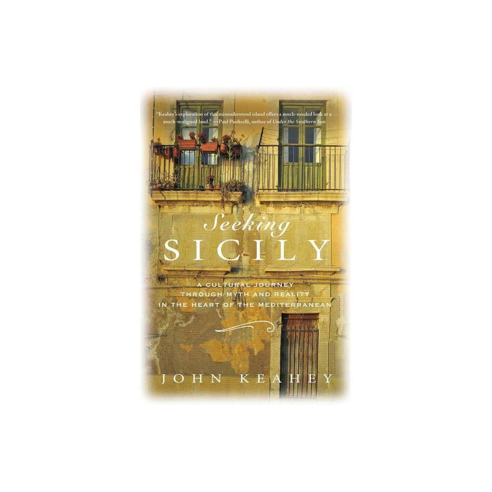 Seeking Sicily By John Keahey Hardcover