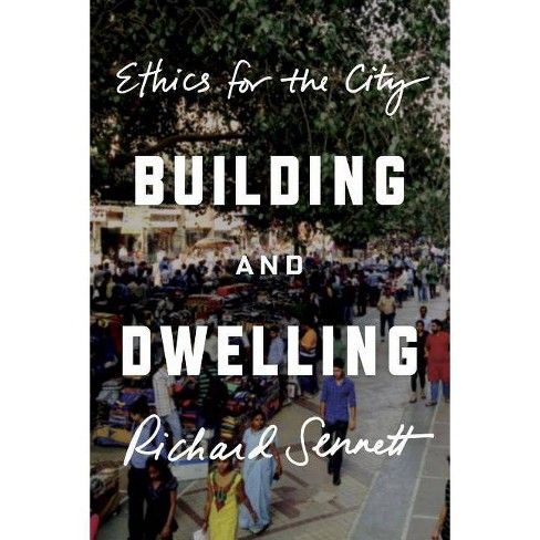 Building and Dwelling - by  Richard Sennett (Hardcover) - image 1 of 1