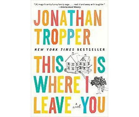 This Is Where I Leave You (Reprint) (Paperback) by Jonathan Tropper - image 1 of 1