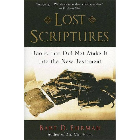 Lost Scriptures - by  Bart D Ehrman (Paperback) - image 1 of 1