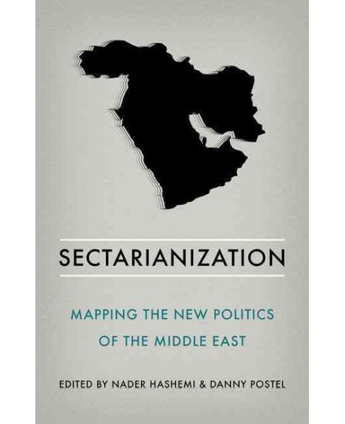 Sectarianization : Mapping the New Politics of the Middle East - by Nader Hashemi & Danny Postel - image 1 of 1