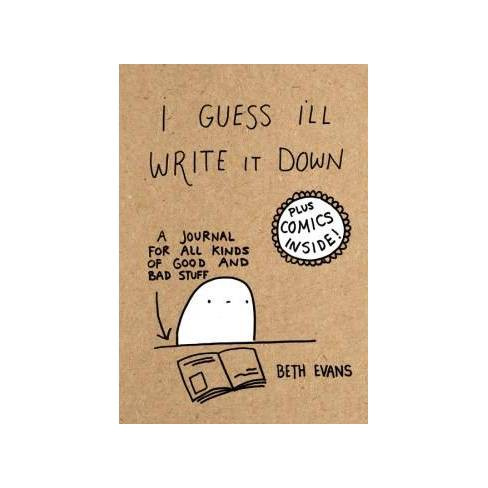 I Guess I'll Write It Down - by Beth Evans (Hardcover) - image 1 of 1