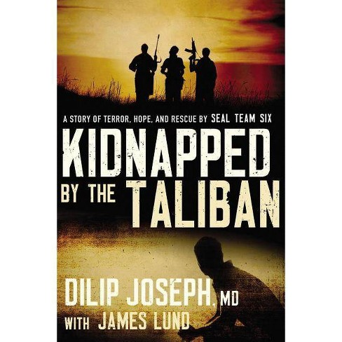 Kidnapped by the Taliban - by  Dilip Joseph M D (Paperback) - image 1 of 1