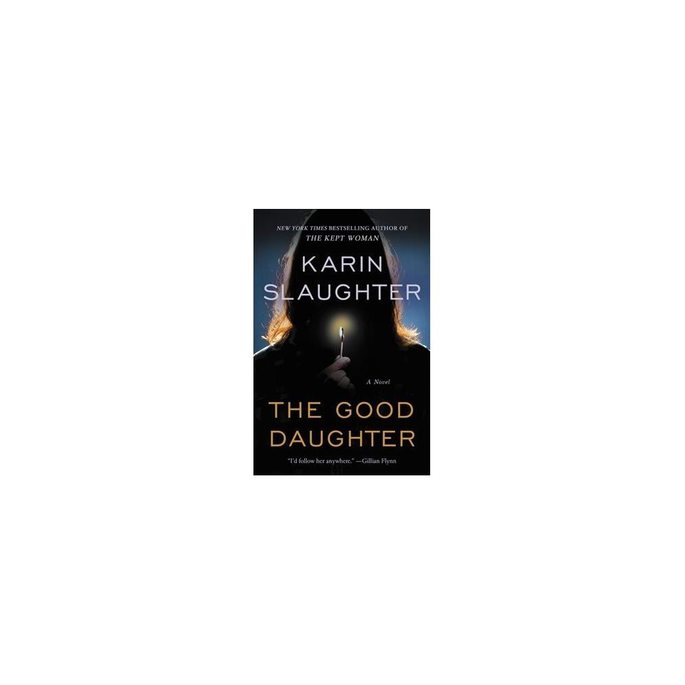 Good Daughter - Reprint by Karin Slaughter (Paperback)