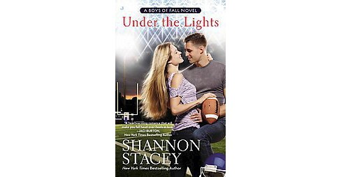 Under the Lights (Paperback) (Shannon Stacey) - image 1 of 1