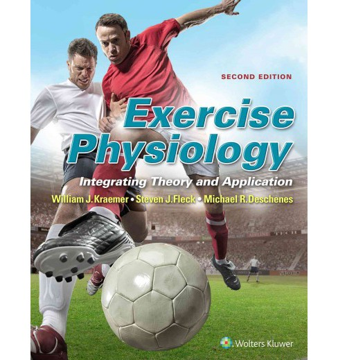 Exercise Physiology : Integrating Theory and Application (Hardcover) (Ph.D. William J. Kraemer & Ph.D. - image 1 of 1