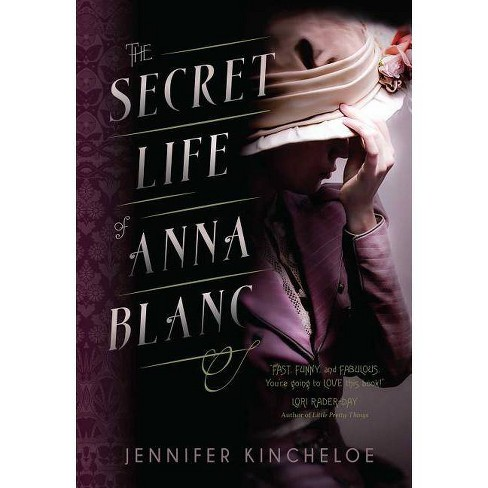 The Secret Life of Anna Blanc - (Anna Blanc Mystery) by  Jennifer Kincheloe (Paperback) - image 1 of 1
