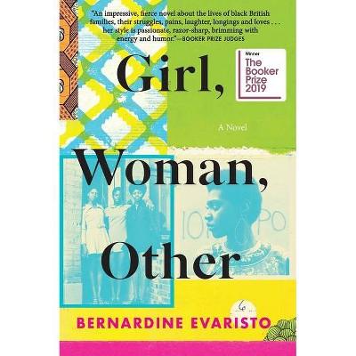 Girl, Woman, Other - (Booker Prize Winner) by Bernardine Evaristo (Paperback)