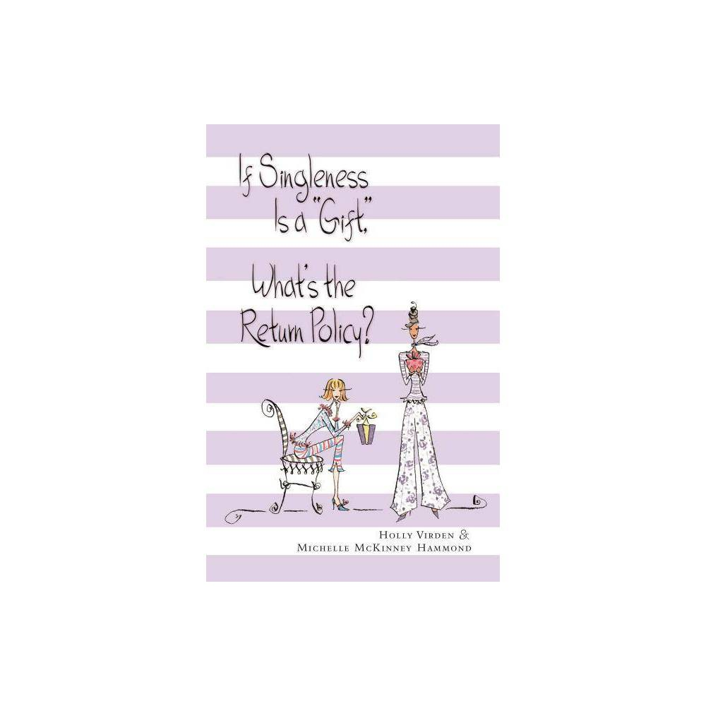If Singleness Is A Gift What S The Return Policy By Holly Virden Michelle Mckinney Hammond Paperback