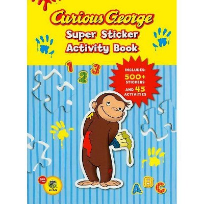 Curious George Super Sticker Activity Bo ( Curious George) (paperback) By  Houghton Mifflin Harcourt Publishing : Target