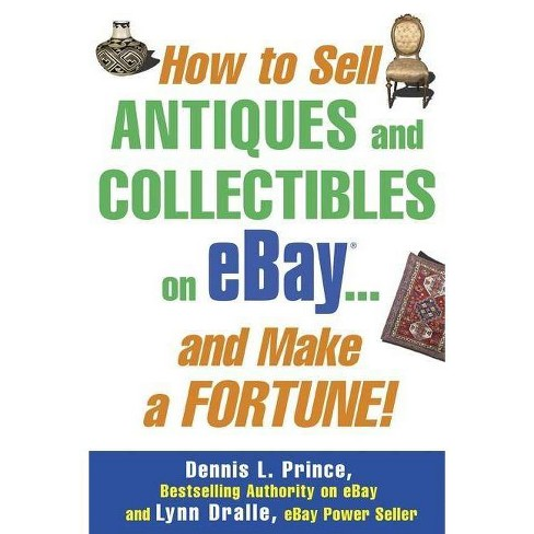 How To Sell Antiques And Collectibles On Ebay And Make A Fortune Paperback Target
