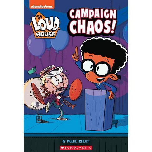 Campaign Chaos (the Loud House: Chapter Book), Volume 3 - by Mollie Freilich (Paperback) - image 1 of 1