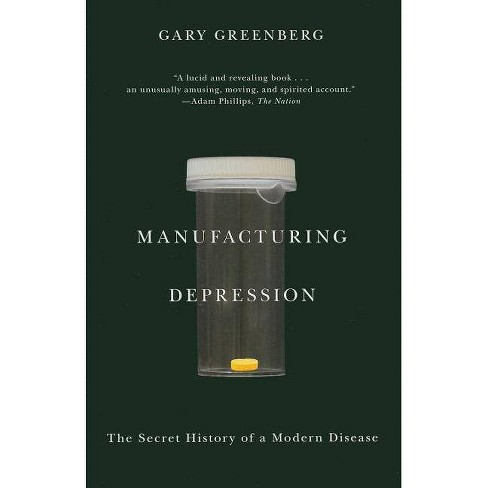 Manufacturing Depression - by  Gary Greenberg (Paperback) - image 1 of 1