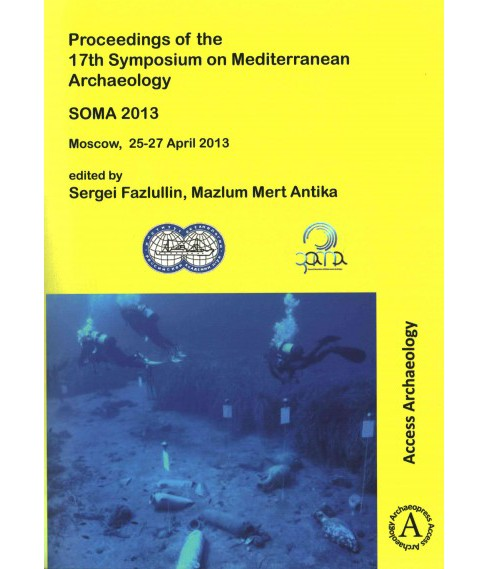 Soma 2013. Proceedings of the 17th Symposium on Mediterranean Archaeology : Moscow, 25-27 April 2013 - image 1 of 1