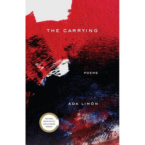 The Carrying - by  Ada Limon (Paperback) - image 1 of 1