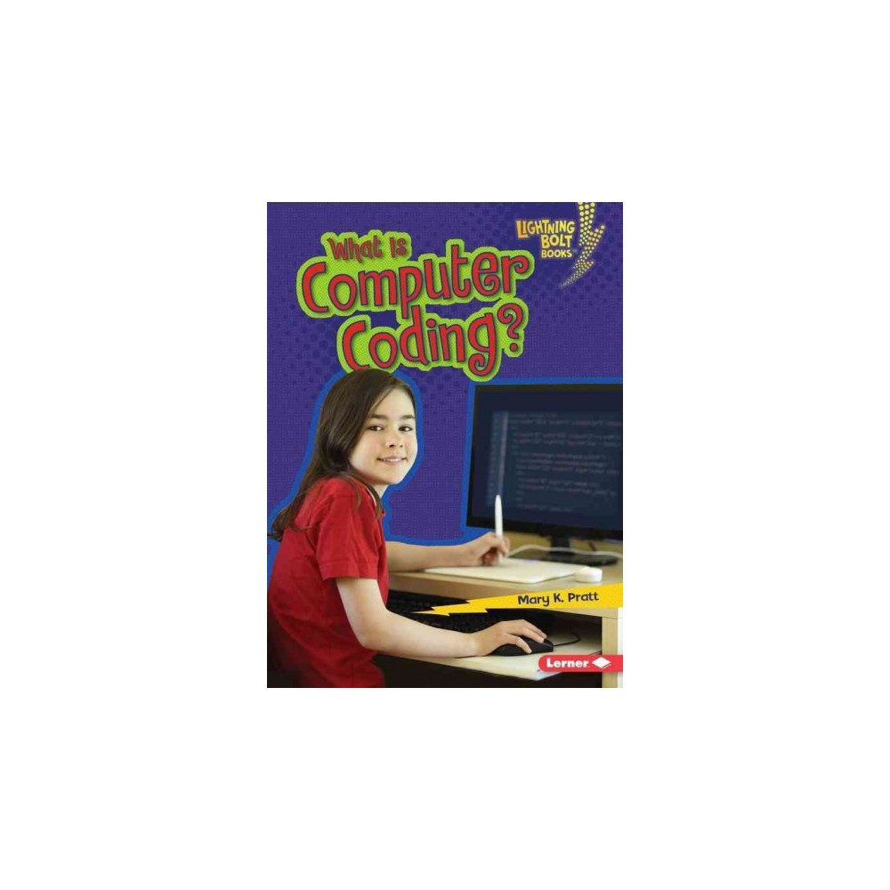 What Is Computer Coding? ( Lightning Bolt Books - Our Digital World) (Paperback)