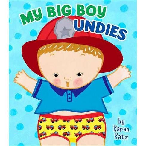 My Big Boy Undies - by  Karen Katz (Board_book) - image 1 of 1