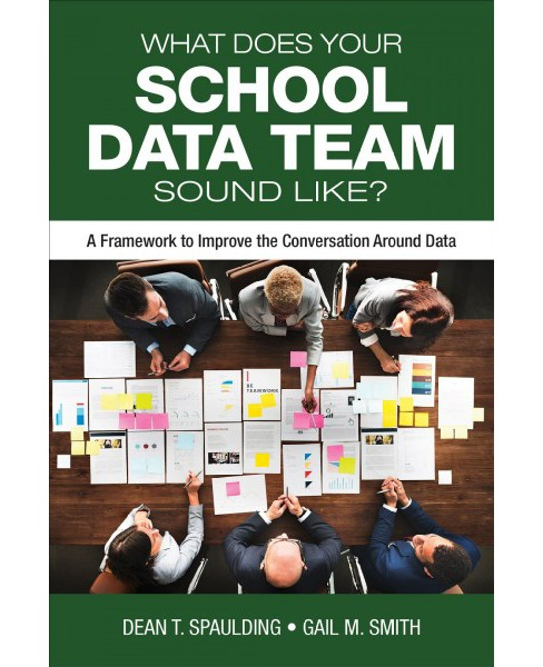 What Does Your School Data Team Sound Like? : A Framework to Improve the Conversation Around Data - image 1 of 1