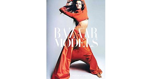 Harper's Bazaar : The Models (Hardcover) (Derek Blasberg) - image 1 of 1