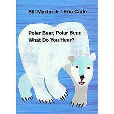 Polar Bear, Polar Bear, What Do You Hear (Board)by Bill Martin