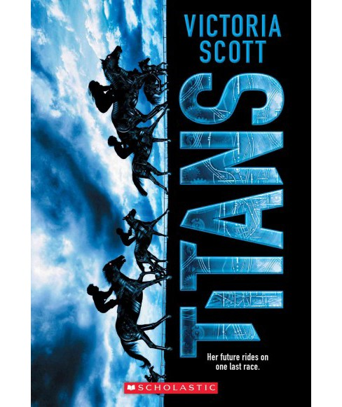 Titans -  Reprint by Victoria Scott (Paperback) - image 1 of 1