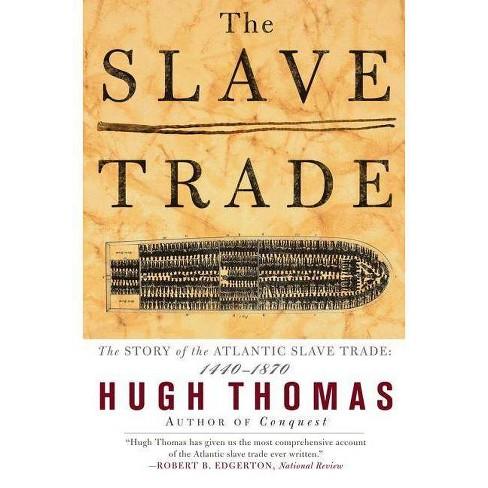 The Slave Trade - by  Hugh Thomas (Paperback) - image 1 of 1