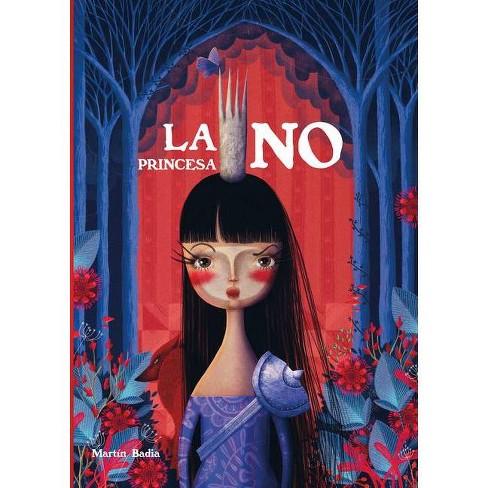 La Princesa No / Princess No - by  Martin Badia (Hardcover) - image 1 of 1